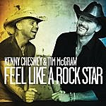 Kenny Chesney Feel Like A Rock Star (Duet With Tim McGraw)