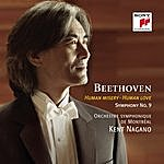 Kent Nagano Beethoven: Symphony No. 9 - Human Misery - Human Love