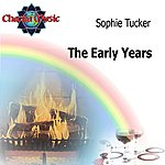 Sophie Tucker The Early Years