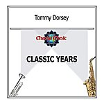 Tommy Dorsey Classic Years