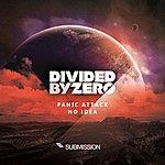 Divided By Zero Panic Attack / No Idea