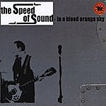 Speed Of Sound The Speed Of Sound In A Blood Orange Sky