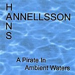 Hans Annellsson A Pirate In Ambient Waters