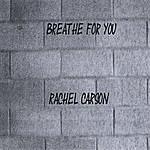 Rachel Carson Breathe For You