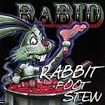 Rabid Rabbit Foot Stew