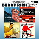 Buddy Rich Three Classic Albums Plus (The Wailing Buddy Rich / The Swinging Buddy Rich / Buddy And Sweets / This One's For Basie) [Remastered]