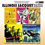 Illinois Jacquet Five Classic Albums (The Kid And The Brute / Swing's The Thing / Illinois Jacquet Flies Again / Illinois Acquet Collates / Groovin' With Jacquet) [Remastered]