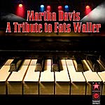 Martha Davis A Tribute To Fats Waller