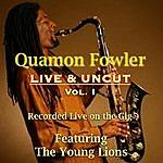 Quamon Fowler Live & Uncut, Vol. 1