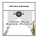 Spike Jones That Old Black Magic