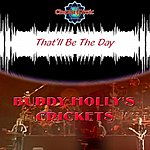 Buddy Holly & The Crickets That'll Be The Day