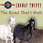 Conway Twitty The Road That I Walk