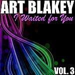 Art Blakey Art Blakey Vol. 3: I Waited For You