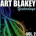 Art Blakey Art Blakey Vol. 2: Yesterdays