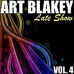 Art Blakey Art Blakey Vol. 4: Late Show