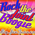 Big Joe Turner Rock The Joint Boogie