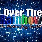The Modern Jazz Quartet Over The Rainbow