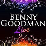 Benny Goodman Benny Goodman Live