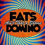 Fats Domino Ain't That A Shame