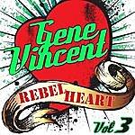 Gene Vincent Rebel Heart Vol. 3