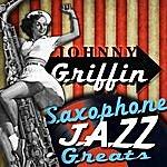 Johnny Griffin Saxophone Jazz Greats