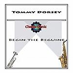 Tommy Dorsey Begin The Beguine