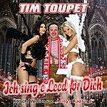 """Tim Toupet Ich Sing E Leed För Dich (Kölsche Version Von """"I Sing A Liad Für DI"""")"""