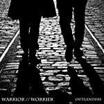 Outlandish Warrior//Worrier
