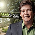 Marty Raybon Southern Roots And Branches (Yesterday And Today)