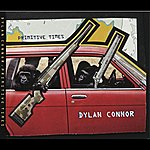 Dylan Connor Primitive Times