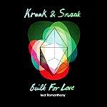 Kraak & Smaak Built For Love (Feat Romanthony)