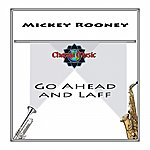 Mickey Rooney Go Ahead And Laff