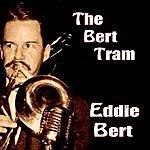 Eddie Bert The Bert Tram