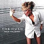 Hush Hold You Down
