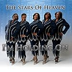 Stars Of Heaven I'm Holding On