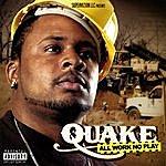 Quake All Work No Play