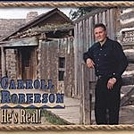 Carroll Roberson He's Real