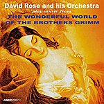 David Rose The Wonderful World Of The Brothers Grimm