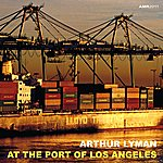 Arthur Lyman At The Ports Of Los Angeles