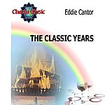 Eddie Cantor The Classic Years