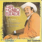 Lalo El Gallo Elizalde Ines Calderon