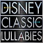 The Lullabies Disney Classic Lullabies
