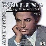Antonio Molina La Voz De Su Juventud, Vol. 3