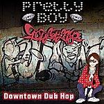 Pretty Boy Down Town Dub Hop
