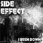 Side Effect I Been Down