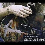 Mick McMains Guitar Love
