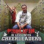 Prolifik In Love With Cheerleaders - Ep