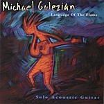 Michael Gulezian Language Of The Flame