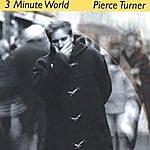 Pierce Turner 3 Minute World