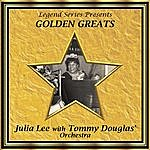 Julia Lee Legend Series Presents Golden Greats - Julia Lee With The Tommy Douglas' Orchestra